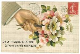 De St Pierre Sur Dives, Je Vous Envoie Ces Fleurs ( Main, Gaufrée ) - Autres Communes