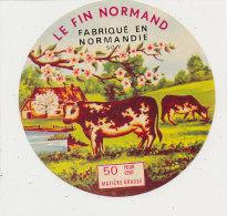 L 800 /   ETIQUETTE DE  FROMAGE -  LE FIN NORMAND FAB. EN NORMANDIE 50 Y     (MANCHE) - Fromage