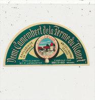 L 803 /   ETIQUETTE DE  FROMAGE -  DEMI - CAMEMBERT  DE LA FERME DU MONET  P.LANQUETOT ORBEC  (CALVADOS) - Fromage