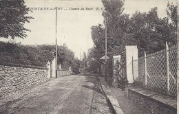 ILE DE FRANCE - 77 - SEINE ET MARNE - FONTAINE LE PORT - Chemin Du Rasir - Altri Comuni