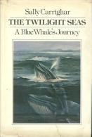The Twilight Seas: A Blue Whale's Journey By Sally Carrighar - Animal Stories