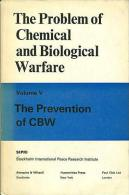 The Problem Of Chemical And Biological Warfare Volume 5 The Prevention Of CBW By Stockholm International Peace Research - Books, Magazines, Comics