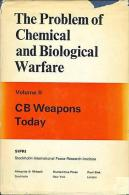 The Problem Of Chemical And Biological Warfare Volume 2 CB Weapons Today By SIPRI - Books, Magazines, Comics