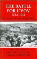 The Battle for L'vov July 1944 by Glantz, David M. & Orenstein Harold S. (ISBN 9780714652016)