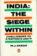 India: The Siege Within: Challenges To A Nation's Unity By M. J. Akbar - History