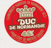 L 902 /   ETIQUETTE DE  FROMAGE -  CAMEMBERT   DUC DE NORMANDIE 50 S - Fromage