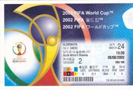 SOCCER Football Ticket:   SOUTH AFRICA - SLOVENIA 8.6.2002 FIFA WORLD CUP 2002 - Match Tickets