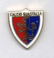 Calcio Guastalla Distintivi FootBall Soccer Pins Spilla Reggio Emilia Romagna - Calcio