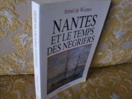 Armel De WISMES : NANTES Et Le TEMPS Des NEGRIERS , 1993 - Pays De Loire