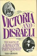 Victoria And Disraeli: The Making Of A Romantic Partnership By Aronson, Theo (ISBN 9780025034907) - Unclassified