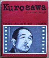 Editions Seghers, Collection Cinéma D´aujourd´hui N° 77 > Michel Mesnil : AKIRA KUROSAWA - Cinéma/Télévision
