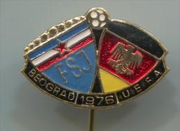 FOOTBALL / SOCCER / FUTBOL / CALCIO -  Yugoslavia Vs Germany, UEFA Cup 1976. Vintage Pin, Badge - Football