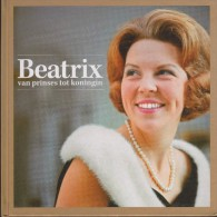 Beatrix, Van Prinses Tot Koningin. 66 Bz. Uitg. Post NL - Histoire