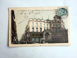 Carte Postale Ancienne : BORDEAUX : La Rue Sainte-Catherine, La Place Saint-Projet, Animé, Commerces En 1905 - Bordeaux