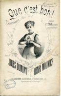PARTITION XIX QUE C´EST BON  JULES DUMONT MOUNIER ILL MAUROU THÉO BOUFFES PARISIENS - Autres