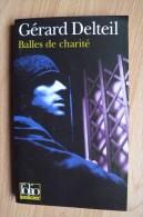 Gérard Delteil  - Balles De Charité - Gallimard Folio Policier 2000 - NRF Gallimard