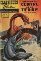 CLASSIQUES ILLUSTRES N° 15 BE 1957 BE VOYAGE AU CENTRE DE LA TERRE - Editions Originales (langue Française)