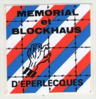 AUTOCOLLANT . STICKER .  EPERLECQUES . MEMORIAL Et  BLOCKAUS  D'EPERLECQUES - Stickers