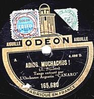 78 Trs - 25 Cm - état EX - Orch. Argentin CANARO - ADIOS MOUCHACHOS - PARIS - 78 Rpm - Schellackplatten