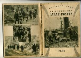 - LA GUERRE DES AVANT-POSTES . PAR M. NOËL . PLON 1940 . DEDICACE PAR L´AUTEUR . - Livres, BD, Revues