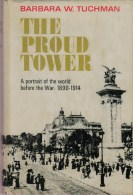 Tuchman, Barbara, The Proud Tower. A Portrait Of The World Before The War: 1890-1914 - Histoire