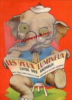 ENFANTINA - LES YEUX LUMINEUX LIVRE DES ANIMAUX- ELEPHANT-SINGE- VACHE -CANARD-CHAT TENNIS- COCHON PORC-OURS -LAPIN - Books, Magazines, Comics