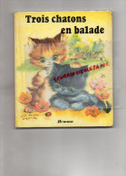ENFANTINA - TROIS CHATONS EN BALADE - CHAT -CAT- ILLUSTRATRICE LUCE ANDREE LAGARDE- ENFANT  EDITIONS HEMMA -1983 - Books, Magazines, Comics