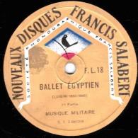 78 Trs - 30 Cm - état TB -  MUSIQUE MILITAIRE - BALLET EGIPTIEN 1re Et 2e Parties - 78 Rpm - Schellackplatten