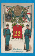 Militaire Allemands  22 Bataillon  Gruss Aus ZWEIBRÜCKEN - War 1914-18
