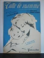 """PARTITIONS PIANO-CHANT """"TUTTE LA MAMME"""" Umberto BERTINI-Eduardo FALCOCCHIO 1954"""