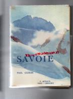 73 - SAVOIE - PAUL GUITON - ARTHAUD PARIS GRENOBLE- 1941- AVEC 222 HELIOGRAVURES -AIX LES BAINS-CHAMBERY-ANNECY-CHAMONIX - Rhône-Alpes