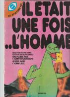 - IL ETAIT UNE FOIS L'HOMME N°1 , Année 1978 - Livres, BD, Revues