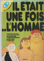 - IL ETAIT UNE FOIS L´HOMME N°2 , Année 1978 - Boeken, Tijdschriften, Stripverhalen