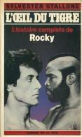 Sylvester Stallone L´oeil Du Tigre L´histoire Complete De Rocky Ed Presses De La Cite - Biographie