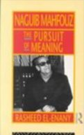 Naguib Mahfouz: The Pursuit Of Meaning (Arabic Thought And Culture) By Rasheed El-Enany (ISBN 9780415073950) - Literary Criticism