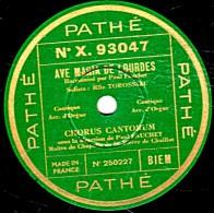 78 Trs - 30 Cm - état TB - CHORUS CANTORUM - AVE MARIA DE LOURDES - PARCE DOMINE - 78 Rpm - Schellackplatten