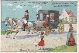 Chromos - Publicité - Fil De Lin Patriote - Attelage - Chars Carrosses Et Voiture - Chaise De Poste - Kaufmanns- Und Zigarettenbilder