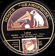"78 Trs - 30 Cm - état TB -  Edouard ROUARD -  Lakmé  ""Lakmé, Ton Doux Regard"" - Hérodiade ""Vision Fugitive"" - 78 Rpm - Schellackplatten"