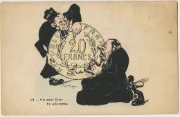 Satirique Anticlericale par Lupino Un seul Dieu tu adoreras : L Argent Cur�s priant devant une monnaie de 20 Francs