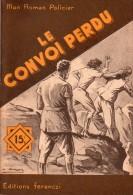 Le Convoi Perdu Par Paul Tossel - Mon Roman Policier N°218 (Indochine) - Ferenczi