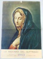 LA MADONNA DEL SUFFRAGIO  /  CALENDARIO  ANNO 1953  _ Formato 24 X 34 Cm. - Calendari