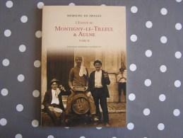 MONTIGNY LE TILLEUL & Aulne Tome 2 Mémoire En Images Régionalisme Landelies Tram Vicinal Charbonnage Industrie Ligne - Cultural