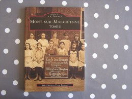 MONT SUR MARCHIENNE Tome 2 Mémoire En Images Régionalisme Haies Gadin Pont à Nôle Usine Procession Tram Vicinal Tramways - Bélgica