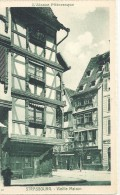 .III.57..STRASBOURG..VIEILLE MAISON...NON ECRITE.. - Strasbourg