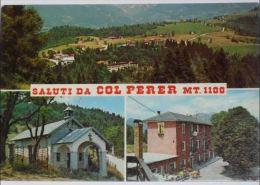 BELLUNO - Arsiè - Saluti Da Col Perer - Belluno