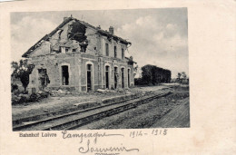 Carte Postale Ancienne - Gare De BAHNHOT LOIVRE Détruite - Voir Le Second Scan. Pour L' Histoire De Cette Carte - 2 Scan - Guerre 1914-18