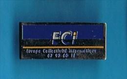 PIN´S //  ** E. C. I. ** EUROPE ** COLLECTIVITÉ ** INFORMATIQUE ** - Informatique