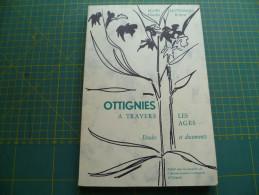 Ottignies à Travers Les Ages. Illustration Et Cartes Dépliantes. - Culture