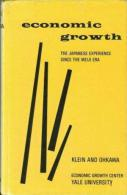 ECONOMIC GROWTH THE JAPANESE EXPERIENCE SINCE THE MEIJI ERA Edited By Lawrence Klein & Kazushi Ohkawa - Économie