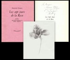 Les Sept Jours De La Rose. Copia Dedicata Ed Autografa Da Armand Godoy. Con 1 Incisione Di Henri Mondor. 1951 - Libri, Riviste, Fumetti